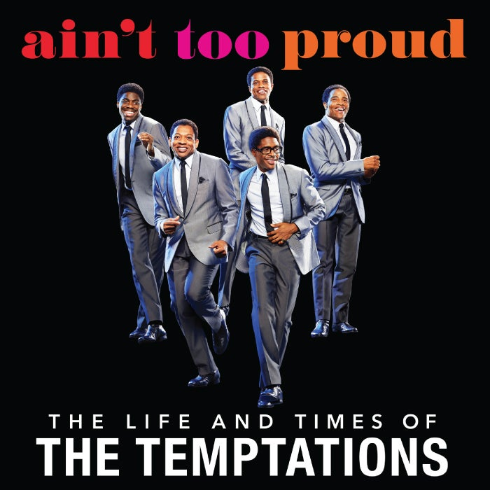 More Info for Ain't Too Proud: The Life and Times of The Temptations