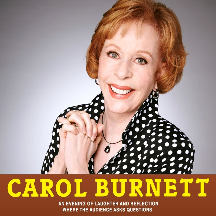 More Info for Carol Burnett: An Evening of Laughter and Reflection Where the Audience Asks Questions