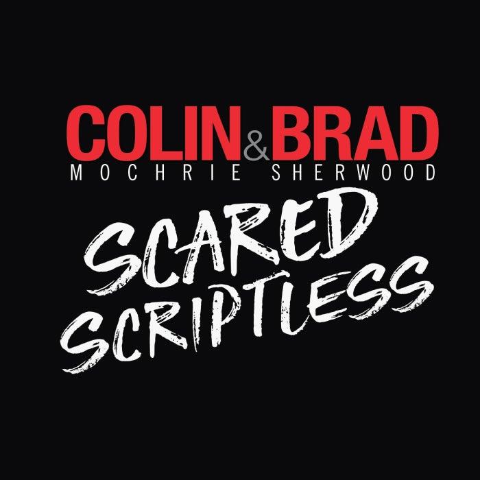 More Info for Colin Mochrie & Brad Sherwood: Scared Scriptless