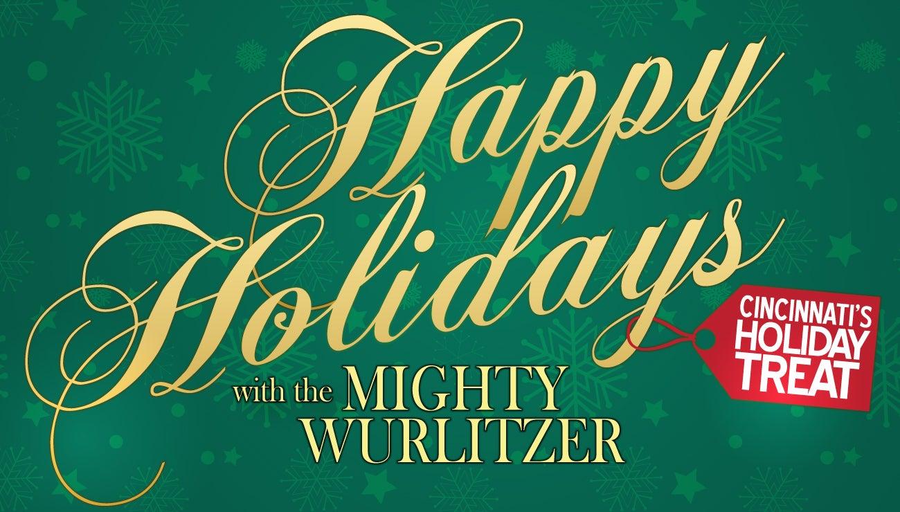 Happy Holidays With The Mighty Wurlitzer Cincinnati Arts