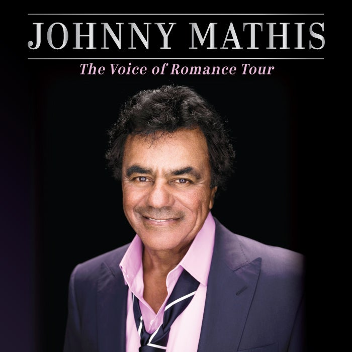 More Info for Johnny Mathis: The Voice of Romance Tour