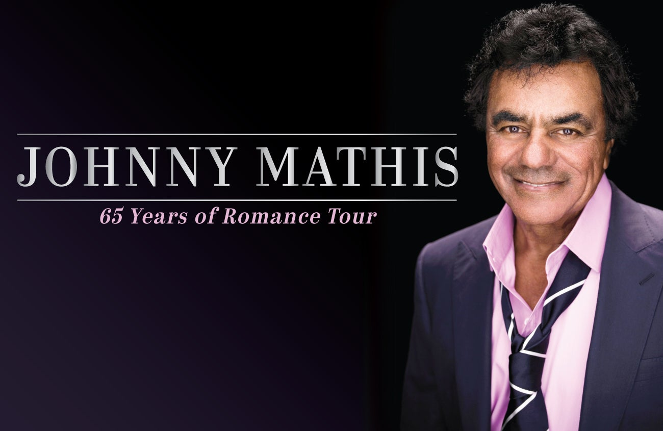 Johnny Mathis: 65 Years of Romance Tour