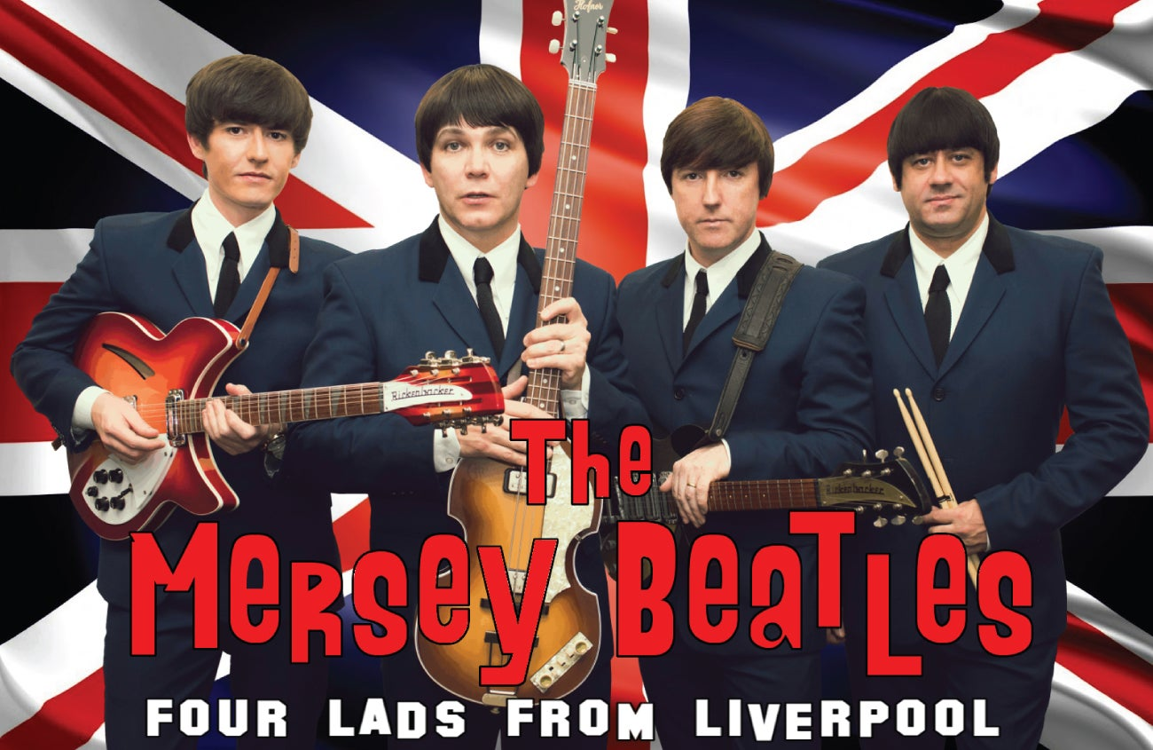 The Mersey Beatles: Four Lads from Liverpool - The #1 Hits Show!
