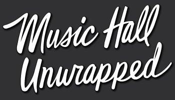 Music-Hall-Unwrapped-350X200.jpg