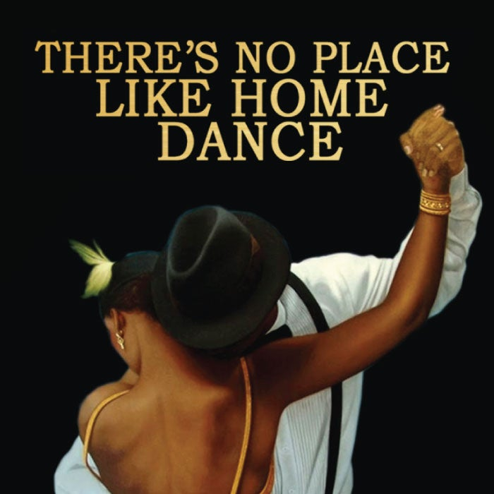 More Info for There's No Place Like Home Dance