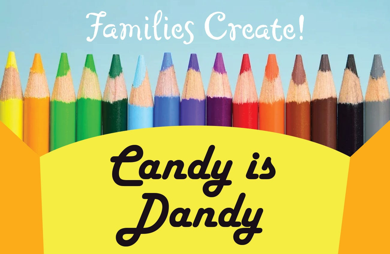 Families Create! Candy is Dandy