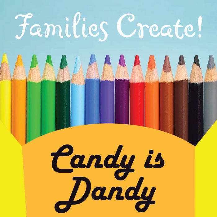 More Info for Families Create! Candy is Dandy