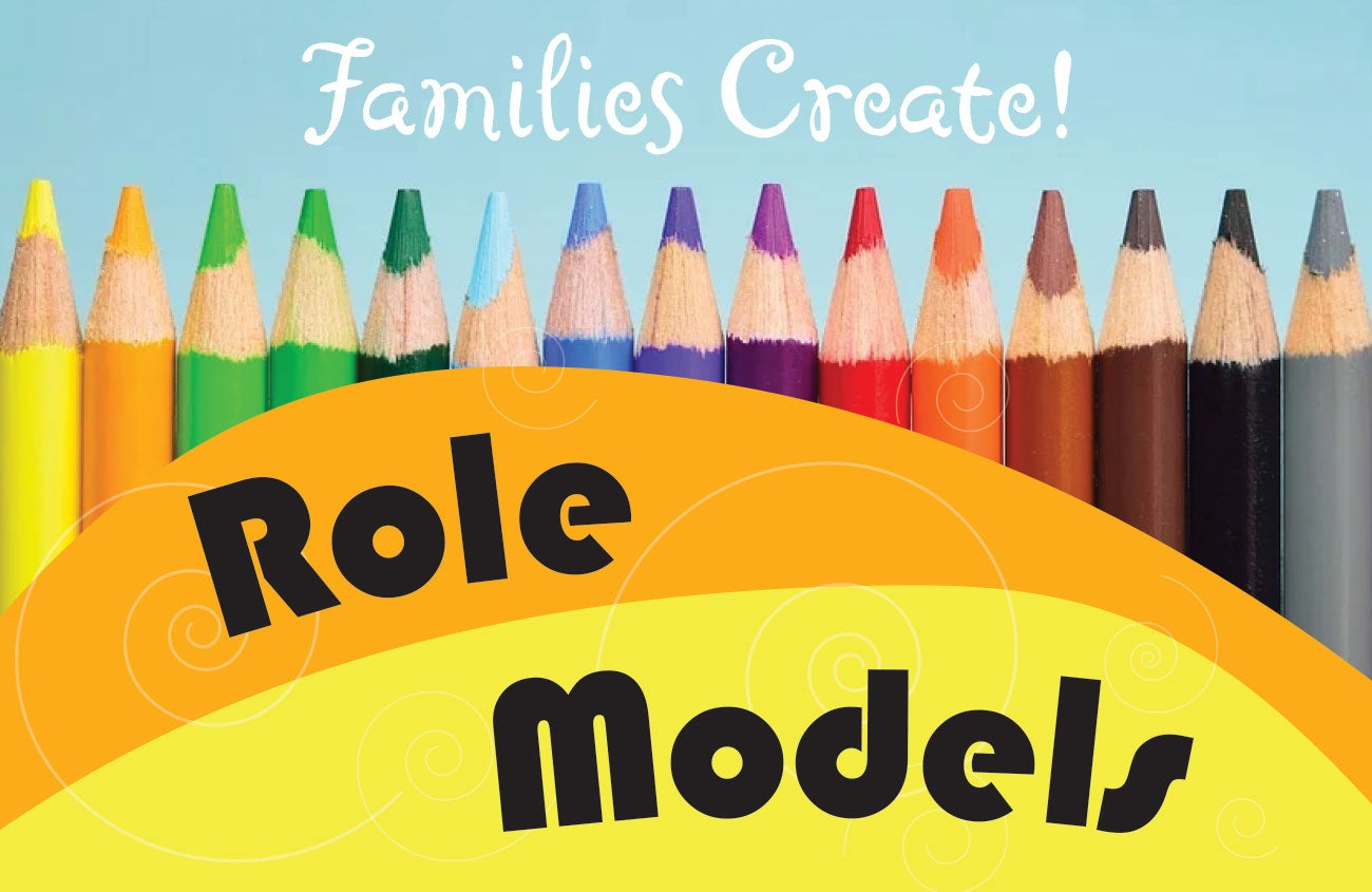 Families Create! Role Models