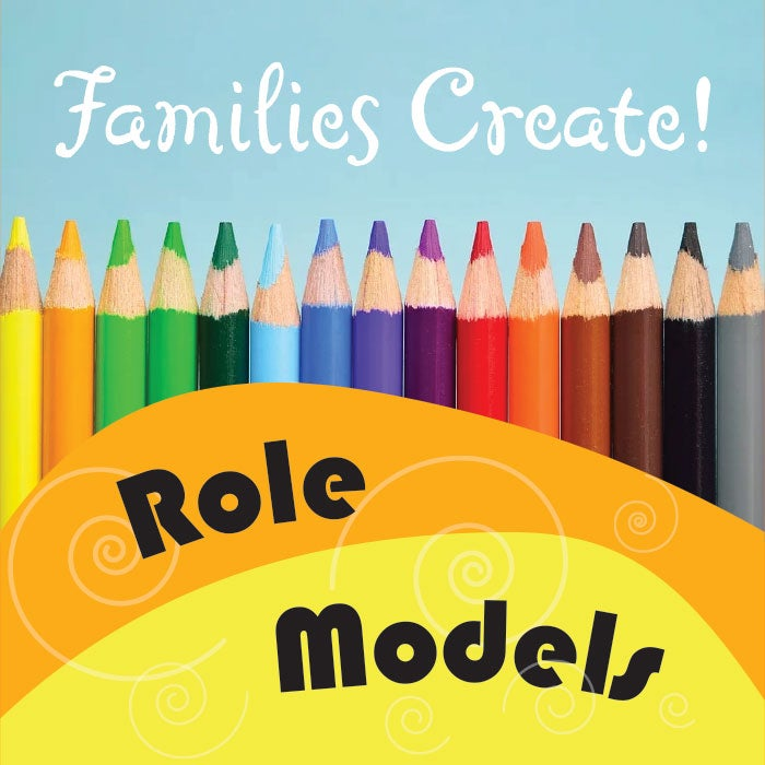 More Info for Families Create! Role Models